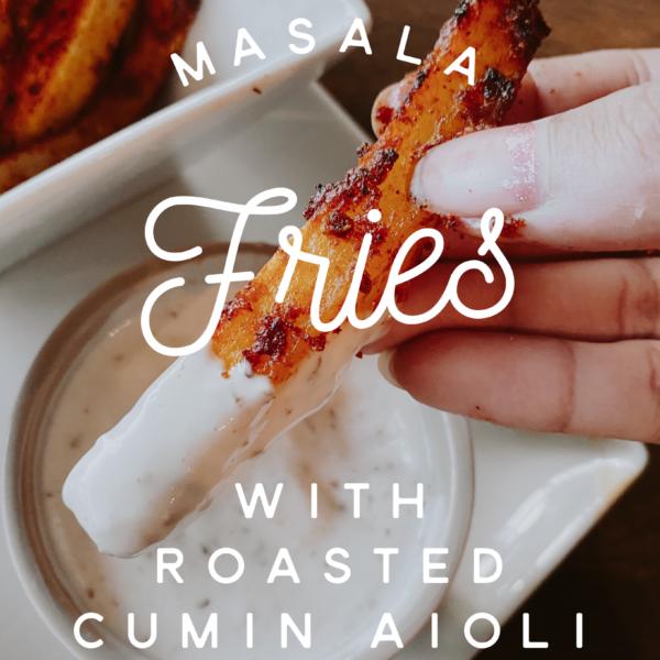 Masala Fries w/ Roasted Cumin Aioli