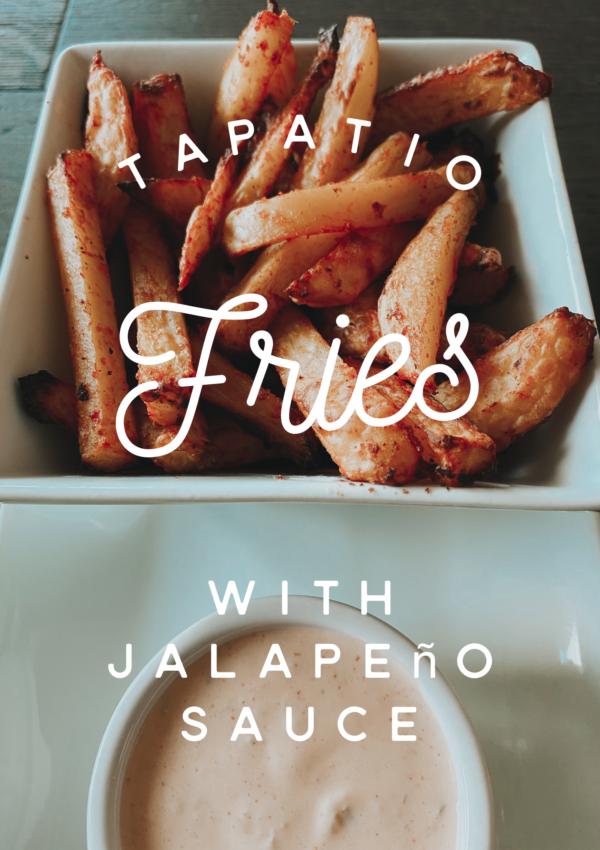 Tapatio Fries w/ Jalapeno Sauce
