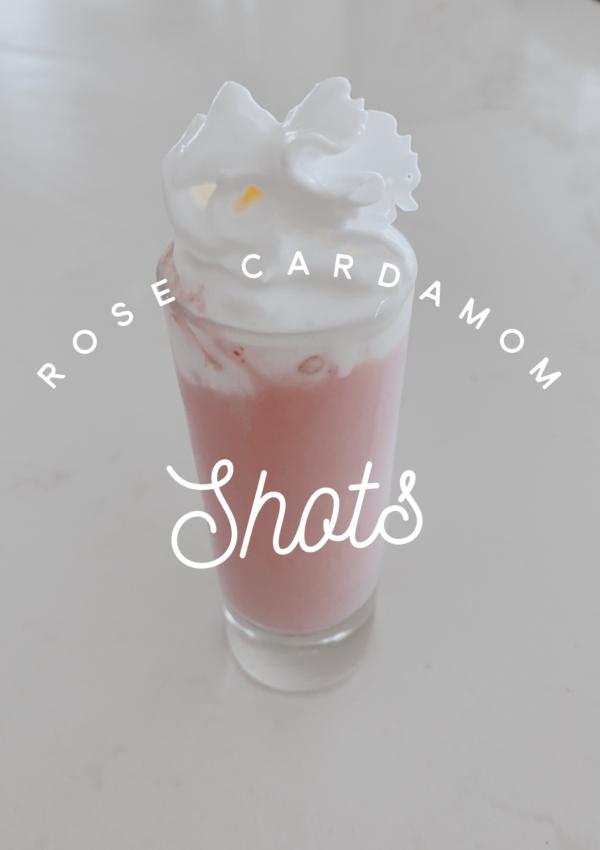 Rose Cardamom Shots